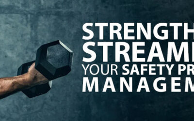 Strengthen and Streamline Your Safety Program Management