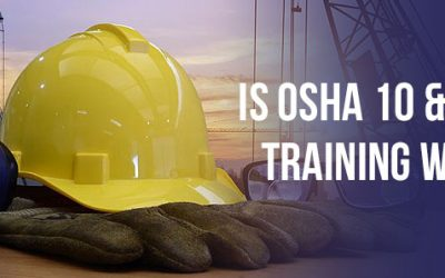 OSHA 10 & 30 Hour Training: Three Big Reasons Why You Need It